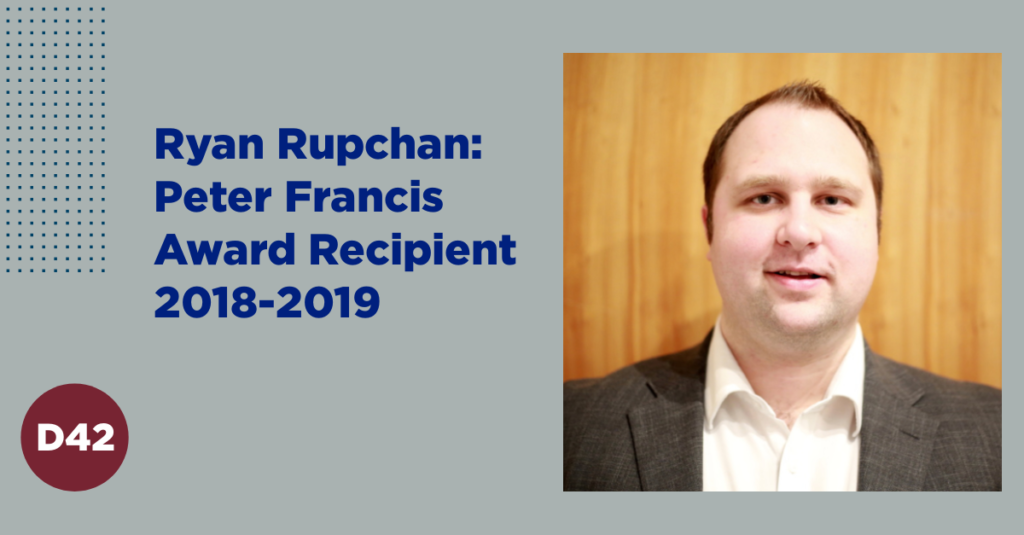 Ryan Rupchan: Winner of Peter Francis Award 2018-2019