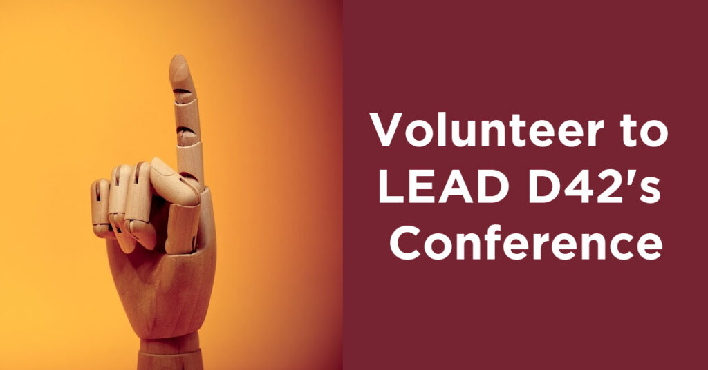 Volunteer to LEAD D42's conference