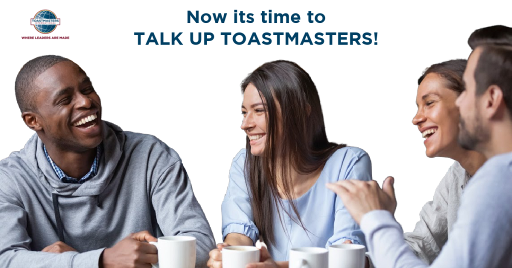Talk Up Toastmasters: Up Your Membership
